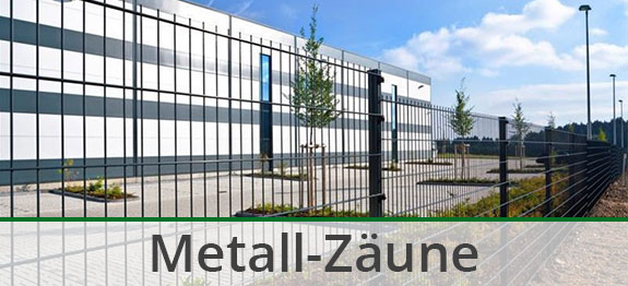 Unser Sortiment an Metallz�unen